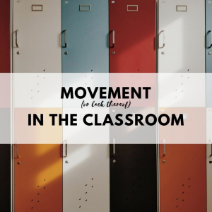 "Lockers aligned with caption ""movement (or lack thereof) in the classroom"